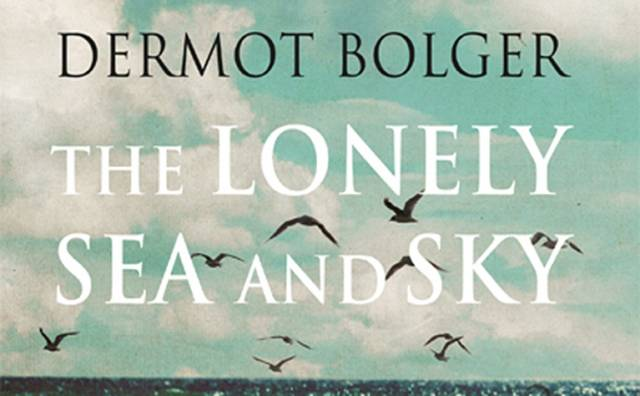 The Lonely Sea and the Sky is inspired by Dermot Bolger's late father's career at sea