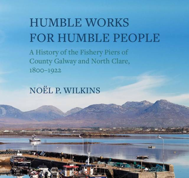 'Humble Works for Humble People' Charts History of Galway Bay's Fishery Piers