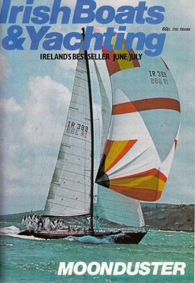 A glorious debut. Even the cheapest of printing and forgetting to put the year in the cover date for the magazine failed to lessen the fabulous impact made by Moonduster on Irish sailing in May 1981