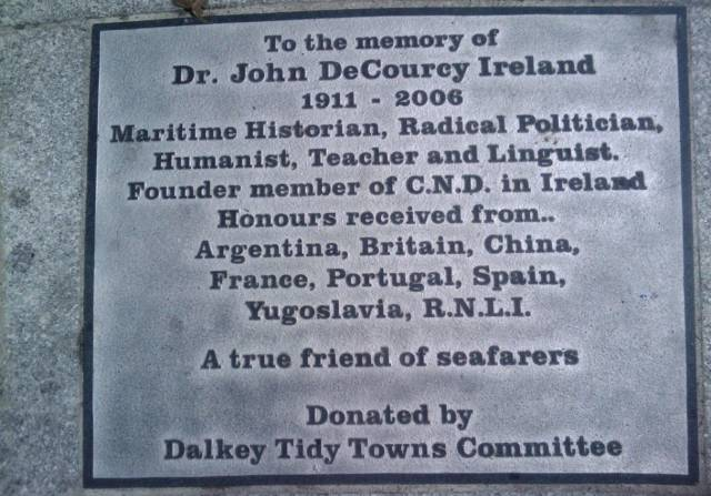 A plaque erected to maritime historian Dr. John De Courcy Ireland in his home town of Dalkey in County Dublin. Listen to the podcast below.