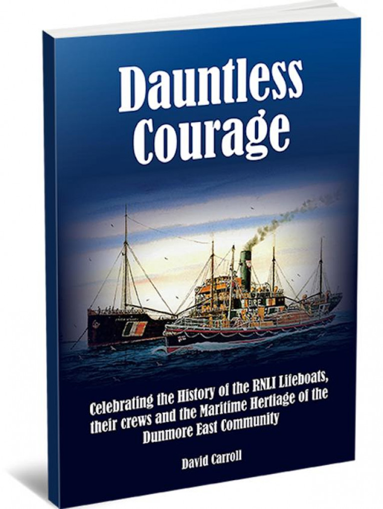 Dunmore East RNLI History 'Dauntless Courage' is Launched